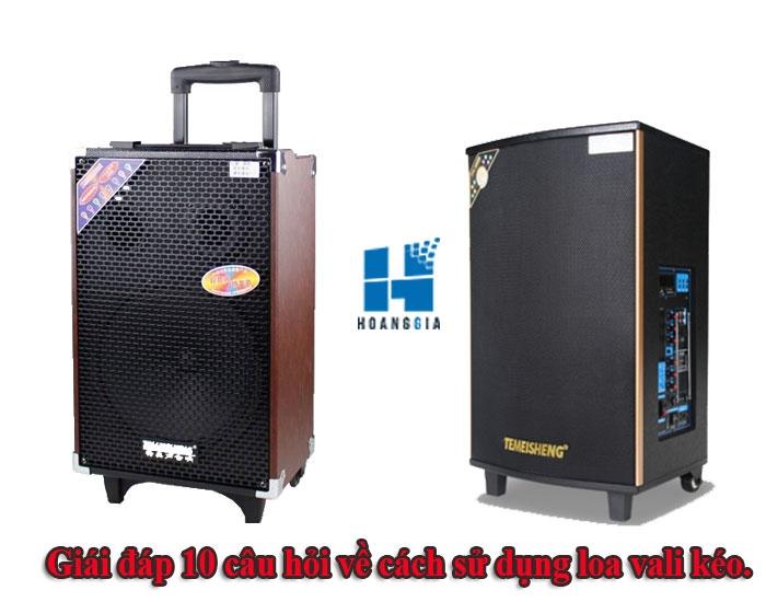 Giái đáp 10 câu hỏi về cách sử dụng loa vali kéo.