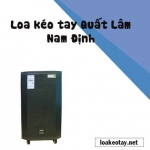 Dịch vụ cho thuê loa kéo tay Quất Lâm Nam Định